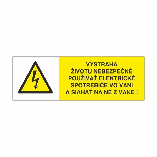 26 Výstraha životu nebezpečné používať elektrické spotrebiče vo vani a siahať na ne z vane