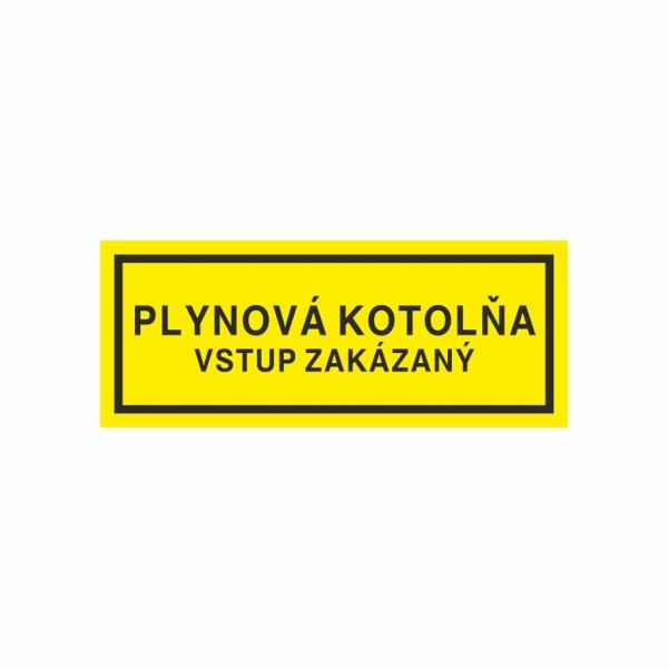 Plynová kotolňa - Vstup zakázaný - textová značka M46