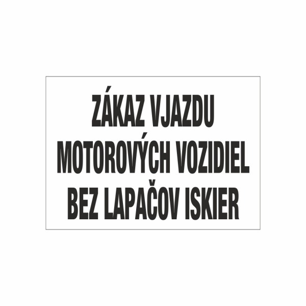 572 - Zákaz vjazdu motorových vozidiel bez lapačov iskier